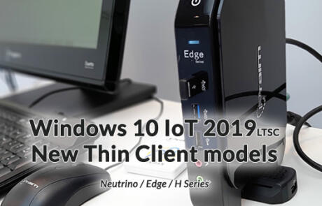 New Windows 10 IoT 2019 LTSC thin client models