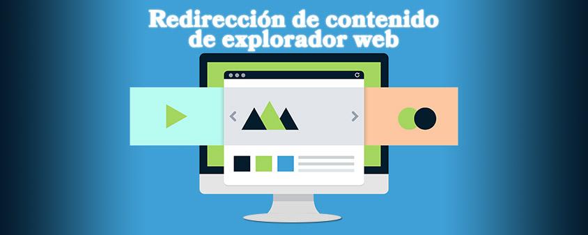 Redirección de contenido de explorador web