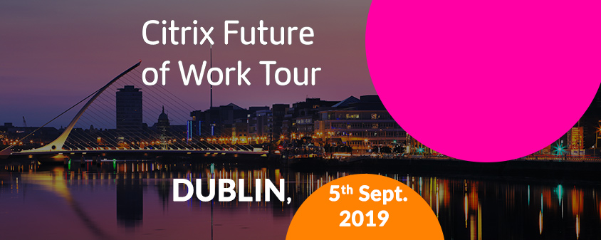 Citrix Future of Work Dublin