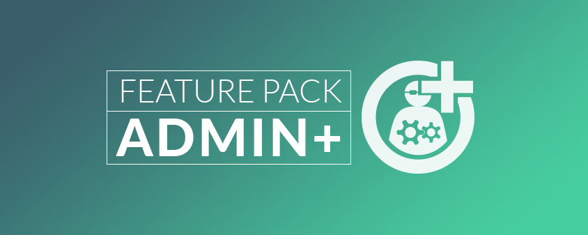 New Praim licensing: discover the Admin+ Feature Pack