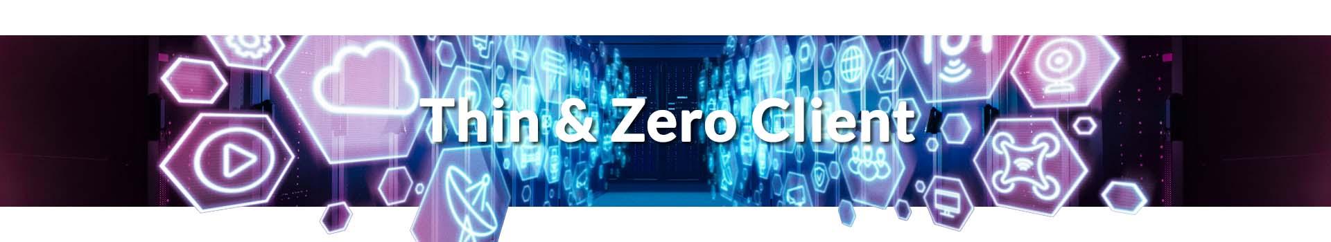 Thin & Zero Client