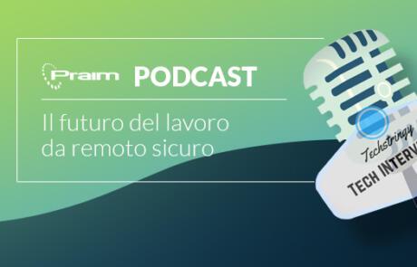 Il futuro del lavoro da remoto sicuro – Podcast di Techstringy