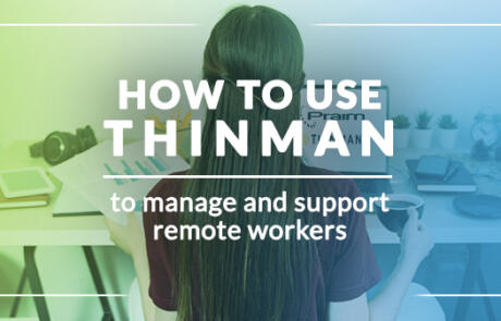 How to use ThinMan to manage and support remote workers