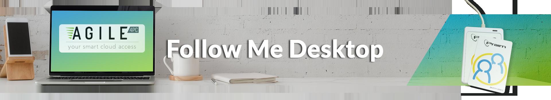 Follow Me Desktop