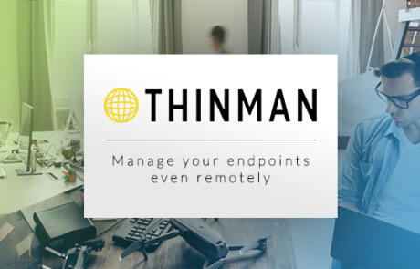 ThinMan: manage your endpoints also remotely