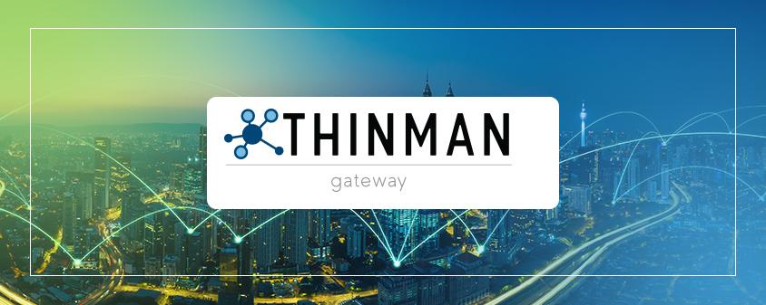 ThinMan Gateway